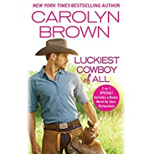 Luckiest Cowboy of All: Two full books for the price of one Audiobook by Carolyn Brown Narrated by Chelsea Hatfield