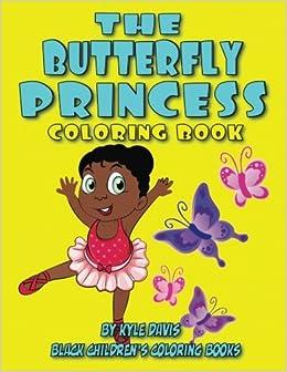 The Butterfly Princess: Coloring Book: Kyle Davis, Black Children\'s ...