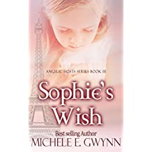 Sophie's Wish (Angelic Hosts Series Book 3)