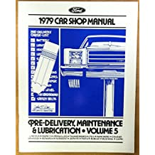 Ford 1979 Car Shop Manual. Pre-Delivery Maintenance & Lubrication, Vol. 5
