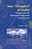 "New ""Temples"" of India : Singapore and India Collaboration in Information Technology Parks, Yahya, Fazial bin, 9004170642"
