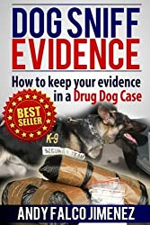 Dog Sniff Evidence 2014: How to keep your evidence in a drug dog case
