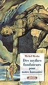 Des mythes fondateurs pour notre humanité par Meslin