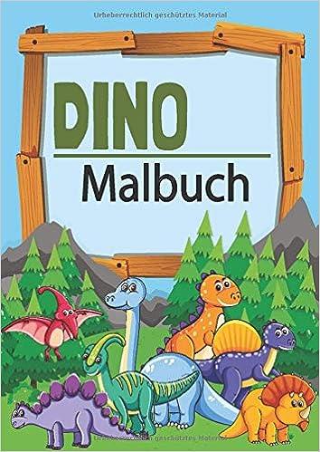 Dino Malbuch Dinosaurier Malvorlagen Fur Kinder Ab 3 Jahren Hochwertiges Dickes Papier Super Geschenk German Edition Themen Urzeit 9781698682624 Amazon Com Books