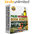 Paleo Ketogenic Book Bundle - Mediterranean Meal Prep: Combining the Best of Two Eating Systems in a Paleo Ketogenic Mediterranean Ultimate Meal Prep (Get Lean : Get Energised : Get Healthy)