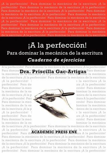 ¡A la perfeccion! Cuaderno de ejercicios (Spanish Edition) [Priscilla Gac-Artigas] (Tapa Blanda)