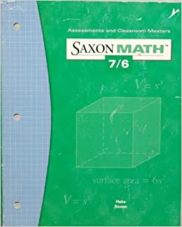 Book Saxon Math 7/6: Assessments & Classroom Masters 1st edition by SAXON PUBLISHERS (2003)