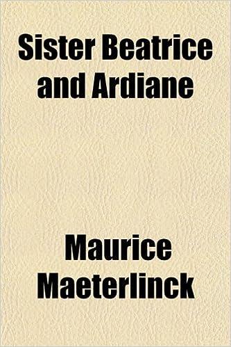 Sister Beatrice and Ardiane: Maurice Maeterlinck