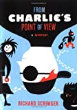 img - for From Charlie's Point of View: A Mystery book / textbook / text book