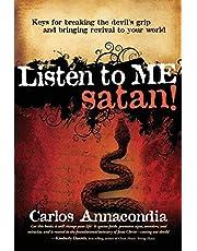 Listen To Me Satan!