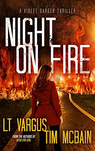 Night on Fire: A Gripping Serial Killer Thriller (Violet Darger FBI Thriller Book 6) by [Vargus, L.T., McBain, Tim]
