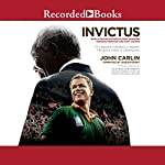 Invictus: Nelson Mandela and the Game That Made a Nation | John Carlin