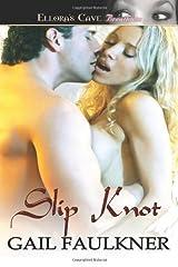 Slip Knot [Paperback] [2010] (Author) Gail Faulkner Paperback