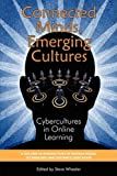 Connected Minds, Emerging Cultures, Steve Wheeler, 160752015X