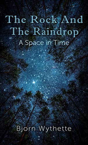 Time Rock - The Rock and the Raindrop: A Space in Time