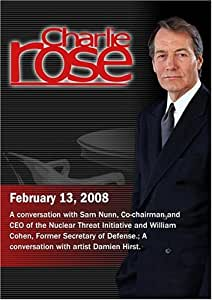 Charlie Rose - Sam Nunn & William Cohen / Damien Hirst (February13, 2008)