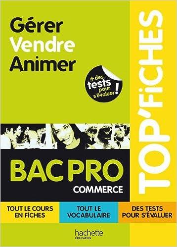 Livres gratuits en ligne TOP'Fiches - Gérer, Vendre, Animer Bac Pro Commerce pdf ebook