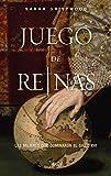 Juego de reinas: Las mujeres que dominaron el siglo XVI (Spanish Edition)