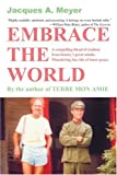 Embrace the World, Jacques A Meyer, 0595311954