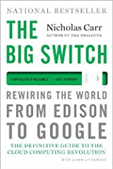 The Big Switch: Rewiring the World, from Edison to Google by Nicholas Carr(2013-06-10) Paperback