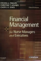 Financial Management for Nurse Managers and Executives, 3e 3rd (third) Edition by Finkler PhD CPA, Steven A., Kovner PhD RN FAAN, Christine [2007]