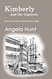 Kimberly and the Captives (The Colonial Captives Book 1)