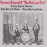 : Barney Bigard & the Pelican Trio