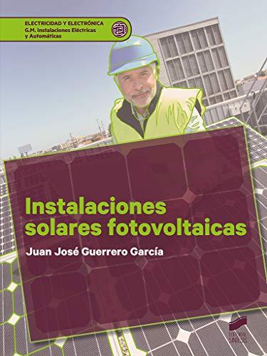 Instalaciones solares fotovoltaicas: 21 (Electricidad y Electrónica) por Guerrero García, Juan José