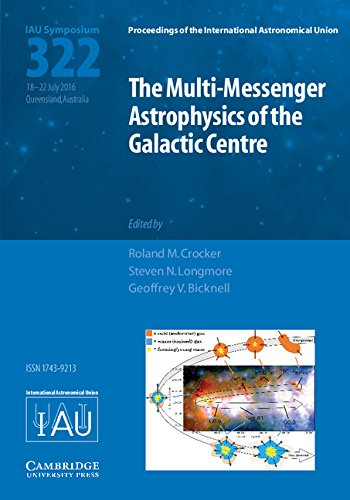 The Multi-Messenger Astrophysics of the Galactic Centre (IAU S322) (Proceedings of the International Astronomical Union Symposia and Colloquia) (Multi Messenger)