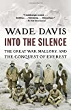 """Into the Silence - The Great War, Mallory, and the Conquest of Everest"" av Wade Davis"