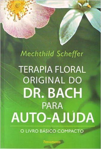 Terapia Floral Original do Dr. Bach Para Autoajuda