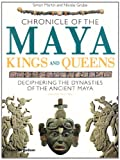 Chronicle of the Maya Kings and Queens, Simon Martin and Nikolai Grube, 0500287260