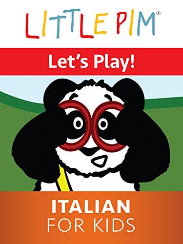 Little Pim: Let's Play! - Italian for Kids -