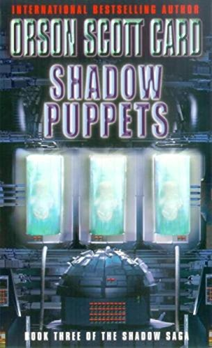Shadow Puppets Book 3 Of The Shadow Saga Kindle Edition By Orson