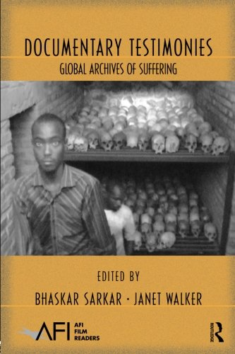 Documentary Testimonies: Global Archives Of Suffering (AFI Film Readers)