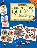 Quilts! Quilts!! Quilts!!!: La guia mas completa y universalpara la realizacion de quilts