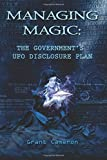 Managing Magic: The Government's UFO Disclosure Plan