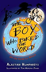 The Boy Who Biked the World: On the Road to Africa by Alastair Humphreys (2011) Paperback