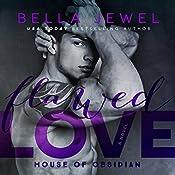 Flawed Love: House of Obsidian Series #2 | Bella Jewel