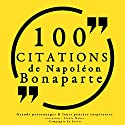 100 citations de Napoléon Bonaparte   Livre audio Auteur(s) : Napoléon Bonaparte Narrateur(s) : Élodie Huber