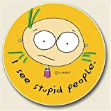 """Humorous Cartoon Auto Coaster, Single Coaster for Your Car cup holder """"I SEE STUPID PEOPLE"""" co-edikit"""
