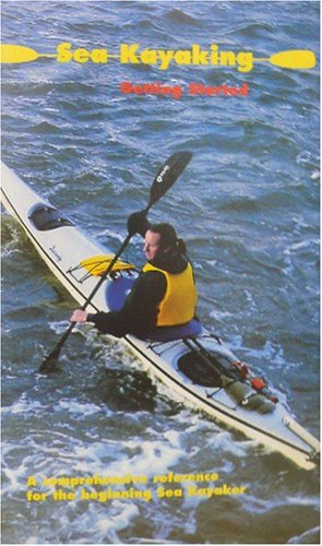 (Sea Kayaking - Getting Started - VHS Video Tape - A comprehensive reference for the beginning Sea Kayaker - 1995 - Doug Conner - Marietta Gilman - Debrah Volturno - John Dye - John Lull)