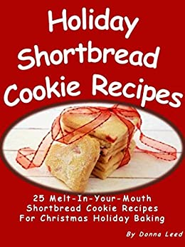 Holiday Shortbread Cookie Recipes - 25 Melt-In-Your-Mouth Shortbread ...