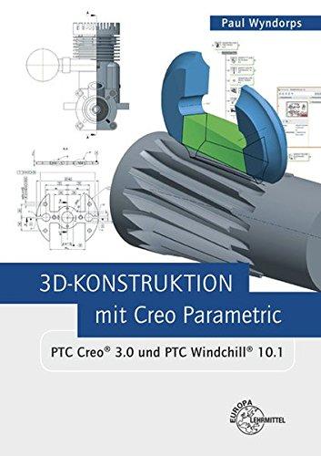 3d-konstruktion-mit-creo-parametric-ptc-creo-3-0-und-ptc-windchill-10-1