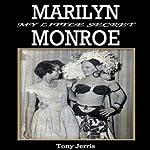 Marilyn Monroe: My Little Secret | Tony Jerris