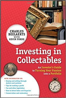 Book Investing in Collectables: An Investor's Guide to Turning Your Passion Into a Portfolio by Charles Beelaerts (2011-04-26)
