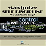 Maximize Your Self Discipline: Scripts & Instructions for Self Hypnosis: Maximum Performance 4 x 4 Series, Volume 9 | Brian E Birchmeier CHt