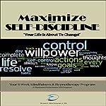 Maximize Your Self Discipline: Scripts & Instructions for Self Hypnosis: Maximum Performance 4 x 4 Series, Volume 9 | Brian E Birchmeier CHt