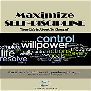 Maximize Your Self Discipline: Scripts & Instructions for Self Hypnosis Speech