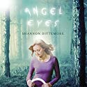 Angel Eyes Audiobook by Shannon Dittemore Narrated by Cassandra Campbell